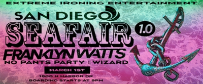 SD Seafair with Franklyn Watts and No Pants Party