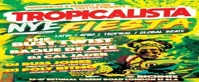 NYE Tropicalista with The Busy Twist - Rich Mix, New Year's
